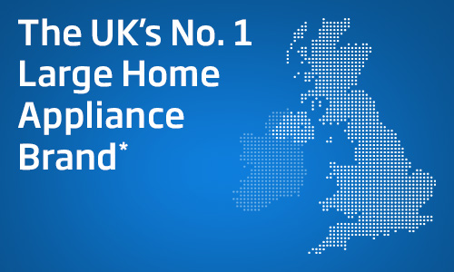 The UK's Number One  Large Home Appliance Brand
